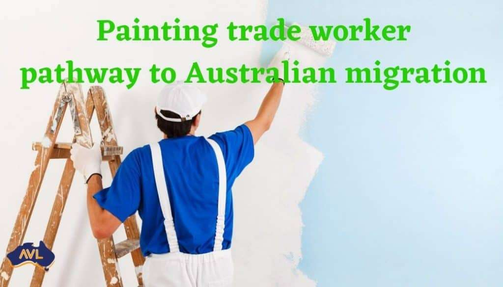 Painting trade worker pathway to Australian migration