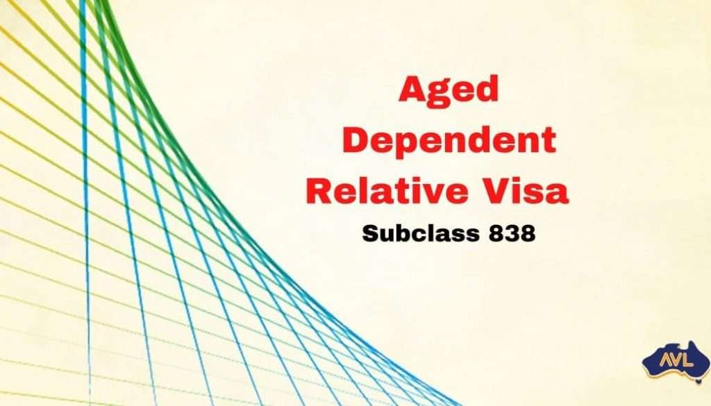 Aged Dependent Relative Visa Subclass 838