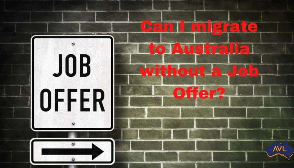 Can I migrate to Australia without a Job Offer?