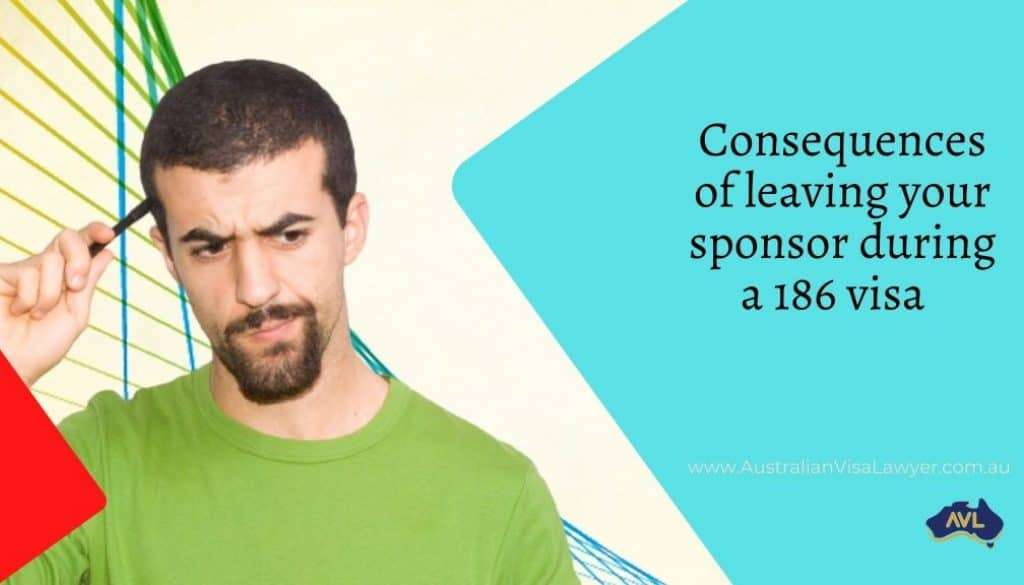 Consequences of leaving your sponsor during a 186 visa