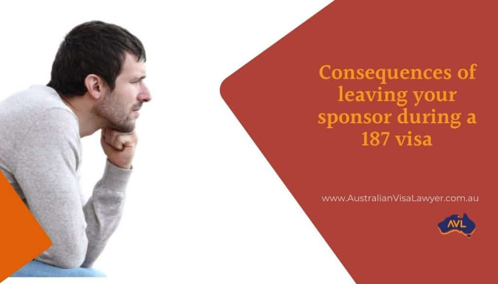 Consequences of leaving your sponsor during a 187 visa