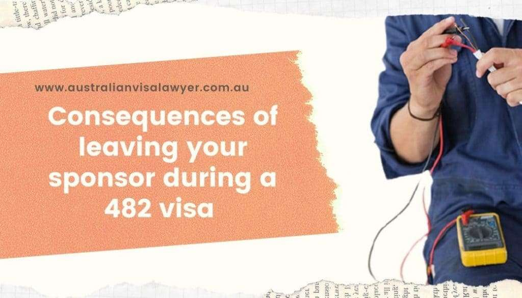 Consequences of leaving your sponsor during a 482 visa
