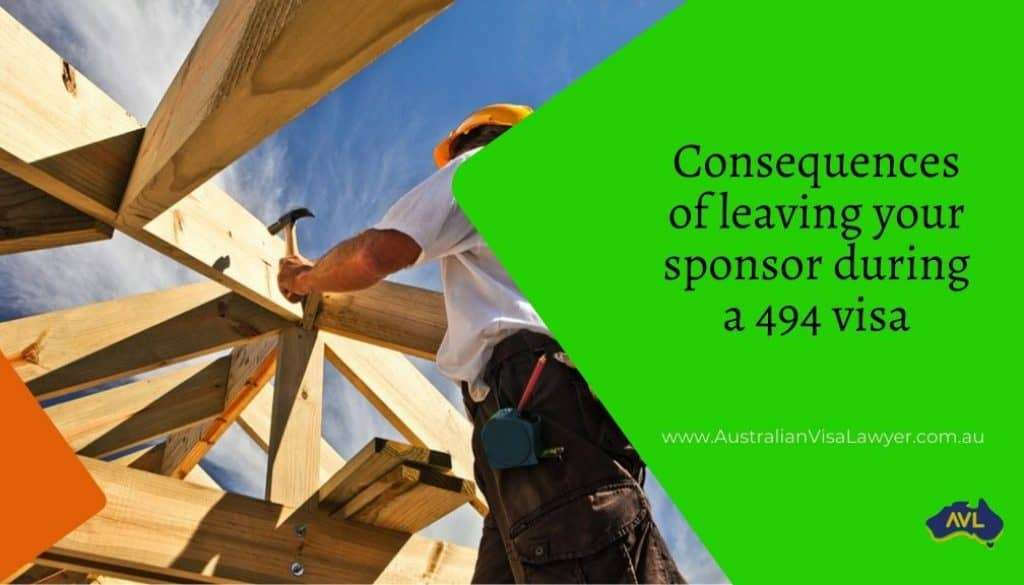 Consequences of leaving your sponsor during a 494 visa