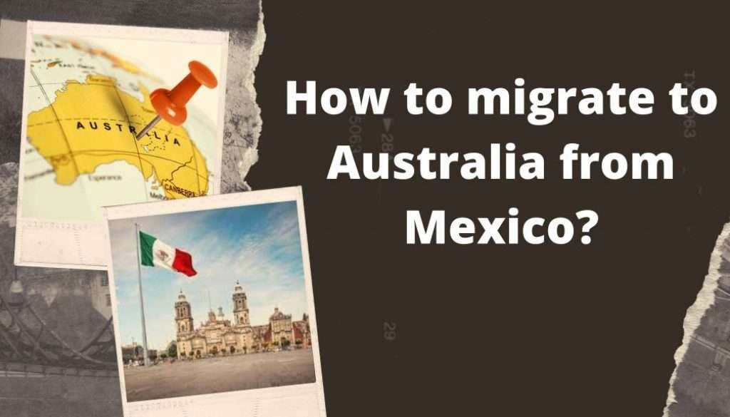 How to migrate to Australia from Mexico