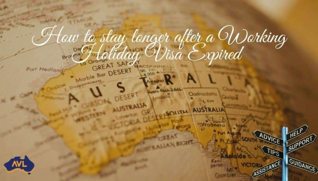 How to stay longer after a Working Holiday Visa Expired