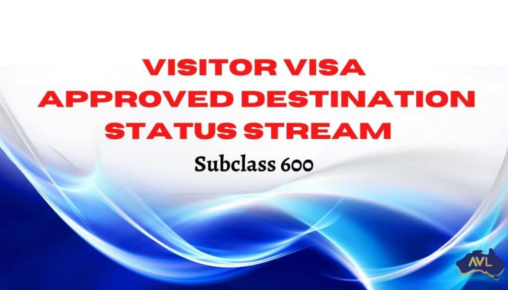 Visitor visa (subclass 600) Approved Destination Status stream