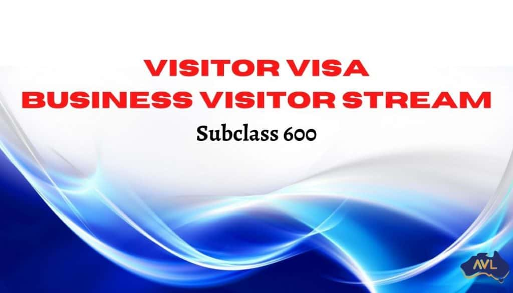 Visitor visa (subclass 600) Business Visitor stream