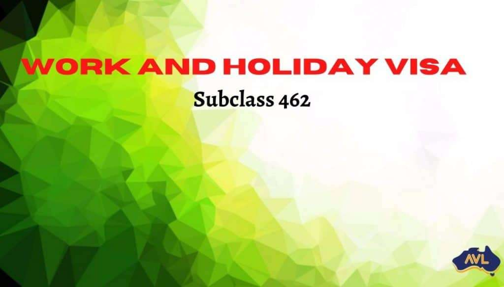 Work and Holiday Visa Subclass 462