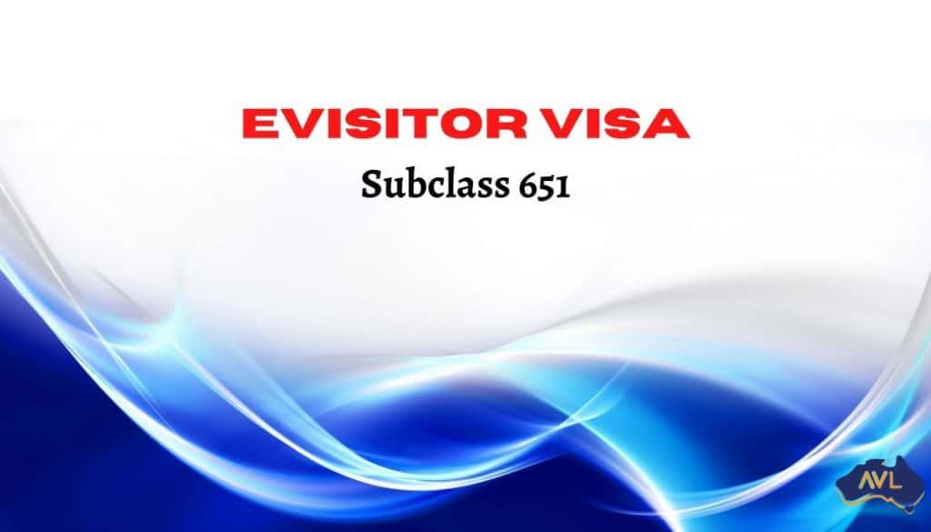 eVisitor Visa Subclass 651