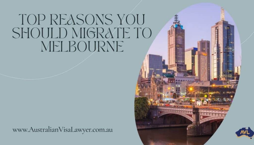 Top 5 reasons you should migrate to Melbourne