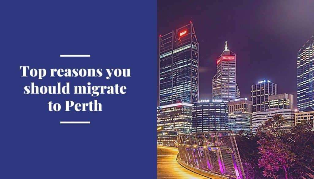 reasons you should migrate to Perth