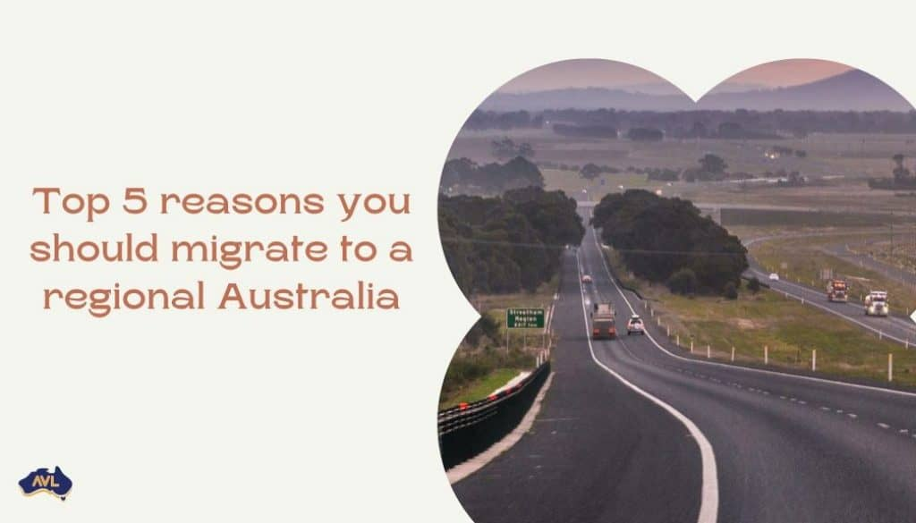 Top 5 reasons you should migrate to a regional Australia